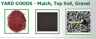 Yard Goods - Mulch, Top Soil, Gravel